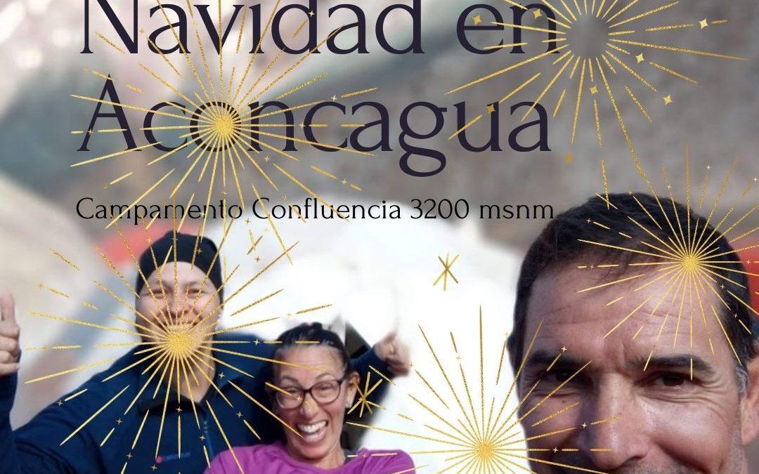 Navidad en Aconcagua. Trekking a Plaza Francia